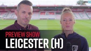 AFCBTV PREVIEW SHOW   Leicester City (H)
