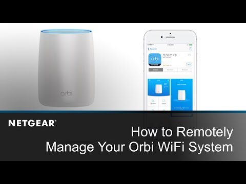 How to Remotely Manage Your Orbi System Using the Orbi App
