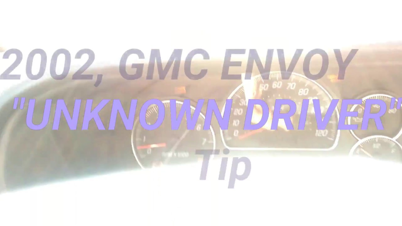 Gmc 2002 Envoy Unknown Driver Bypass Tip Youtube