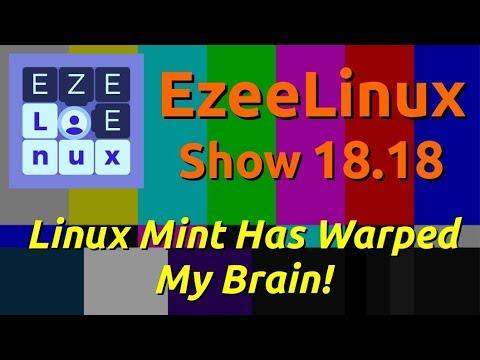 EzeeLinux Show 18.18   Linux Mint Has Warped My Brain!