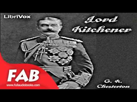 Lord Kitchener Full Audiobook by G. K. CHESTERTON by Biography Audiobook