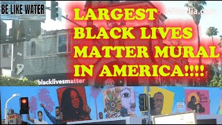 LARGEST Black Lives Matter Mural in AMERICA!!! Your Thoughts?