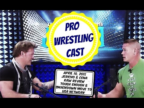pro-wrestling-cast:-april-10,-2015---live!-with-chris-jericho-and-john-cena,-wwe-raw-review