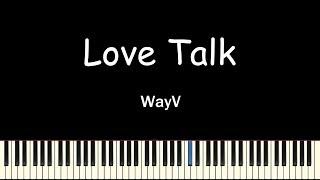 WayV(威神V) - Love Talk(Piano Cover, 피아노 커버)