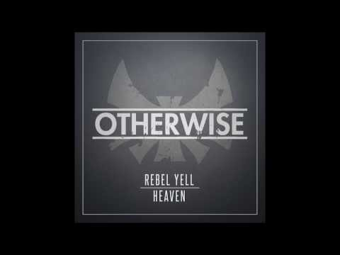 Otherwise - Rebel Yell