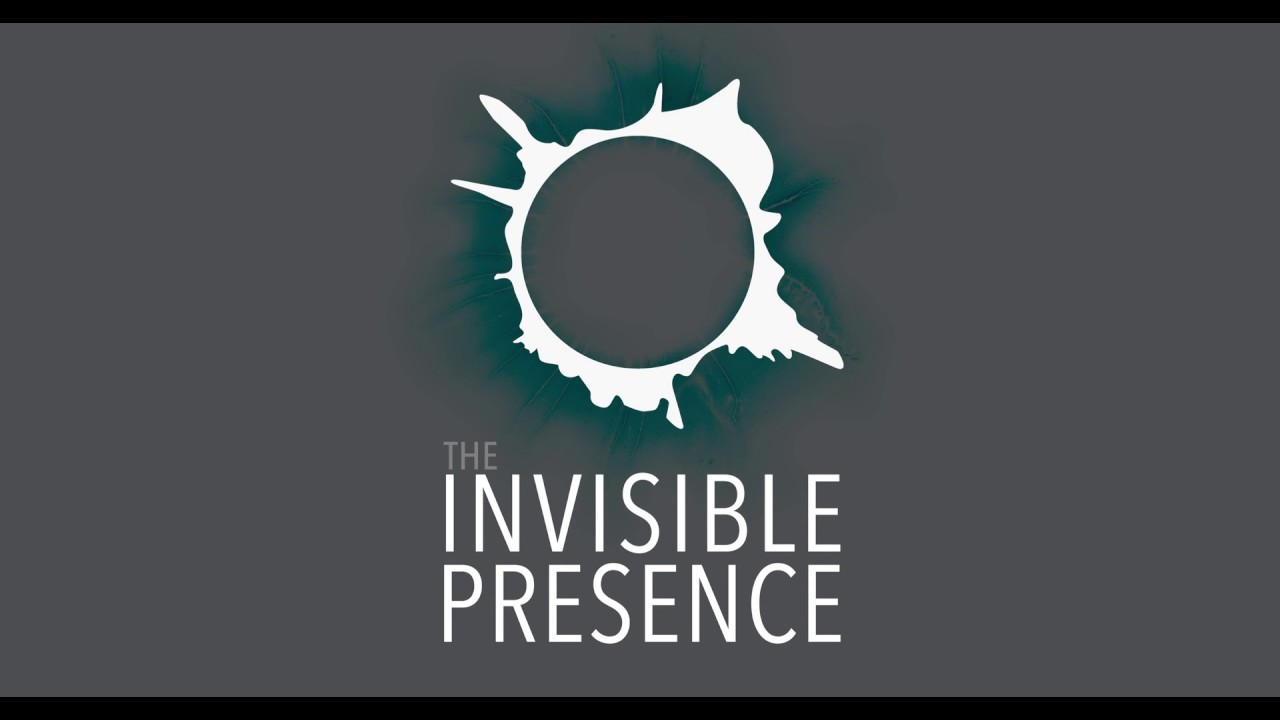 Introducing: The Invisible Presence
