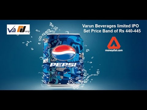 Varun Beverages ltd IPO Set Price Band of Rs 440-445