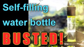Self-filling water bottle: BUSTED!