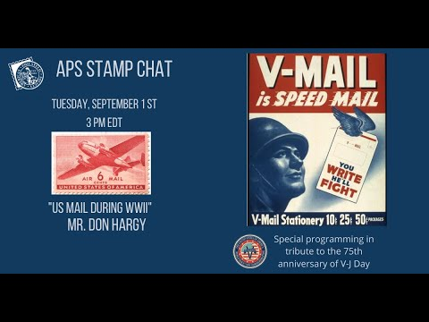 APS Stamp Chat: The US Post Office During WWII presented by Mr. Don Hargy