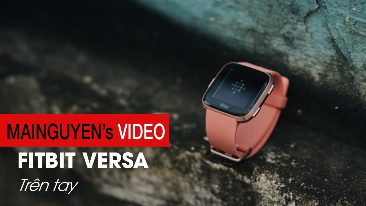 Khui hộp Fitbit Versa: Hướng tới người dùng nữ, đẹp, rất đẹp – www.mainguyen.vn