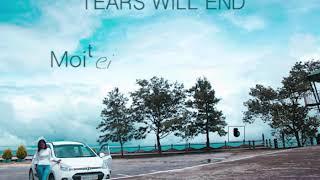 Moitei  - Tears will  end ( Audio)