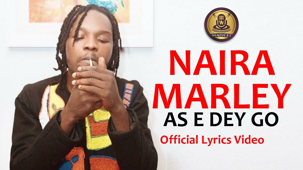 Naira Marley - As E dey Go - (Official Lyrics Video)