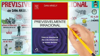PREVISIVELMENTE IRRACIONAL | Dan Ariely | Resumo Animado