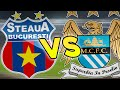 STEAUA vs MANCHESTER CITY