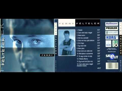 Sihell Ferry - Féltelek (Teljes album)