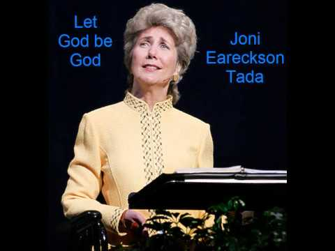 Joni Eareckson Tada - Let God Be God