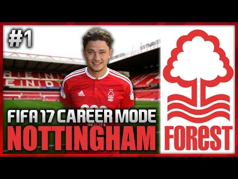 ROAD TO GLORY! NOTTINGHAM FOREST CAREER MODE #1 (FIFA 17)