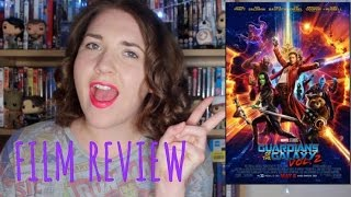 Guardians of the Galaxy Vol. 2 - Film Review