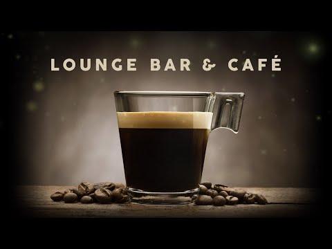 Lounge Bar & Café - Cool Music 2020