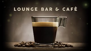 Lounge Bar & Café - Cool Music 2020