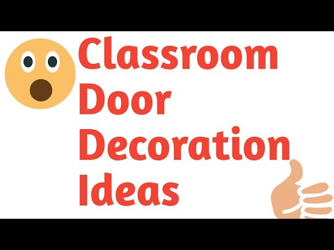 Classroom Door Decoration Ideas 2019