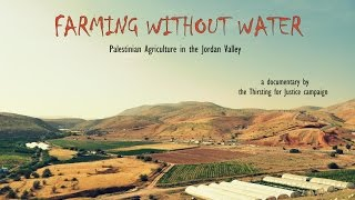 Farming Without Water. Palestinian Agriculture in the Jordan Valley