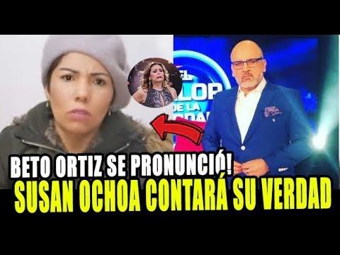 SUSAN OCHOA SE SENTARÁ EN EL VALOR DE LA VERDAD SEGÚN BETO ORTIZ