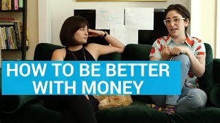 How To Be Better With Money / Gaby & Allison