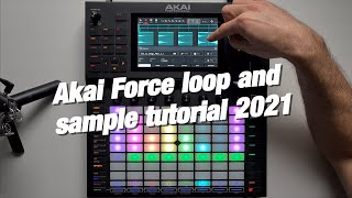 Akai Force tutorial 2021: Making a full track only with samples and loops