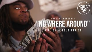 """Treezy Trapalott - """"No Where Around"""" (Official Video) 
