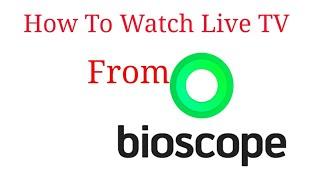 How To Watch Live TV From Bioscope screenshot 4