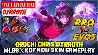 RRQ VS EVOS !! Orochi Chris, KOF New Skin Gameplay [ TUTURUUU Dyrroth ] Mobile Legends