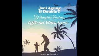 #joniagung & Double T - Datanglah Padaku ( Official Video Lyric )