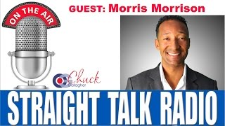 Morris Morrison Interviewed by Chuck Gallagher on Straight Talk Radio
