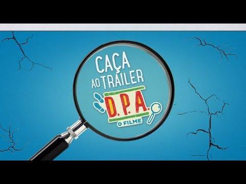 DPA - O Filme | Caça ao Trailer | Início
