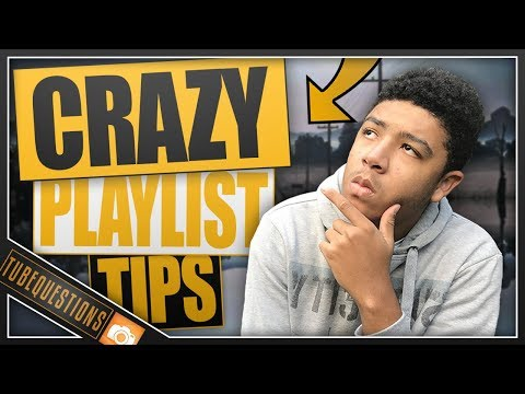5 Crazy Tips for Creating Playlists on Youtube?!