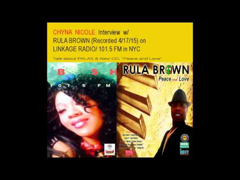 CHYNA NICOLE interviews RULA BROWN on Linkage Radio about PALAS and New CD Peace and Love