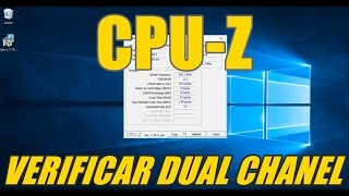 CPU-Z - VERIFICAR DUAL CHANEL