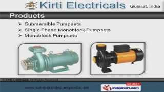 Submersible and Monoblock Pumpset by Kirti Electricals, Ahmedabad