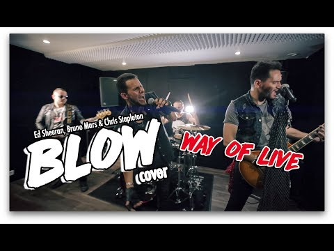 Ed Sheeran - Blow (Feat. Bruno Mars)  Way Of Live Cover