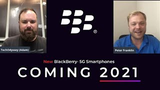 New BlackBerry 5G in 2021: Interview with OnwardMobility CEO Peter Franklin!
