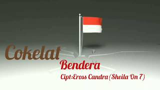 Download Mp3 Cokelat - Bendera - 2020 - New Version -   Vidio Lirik