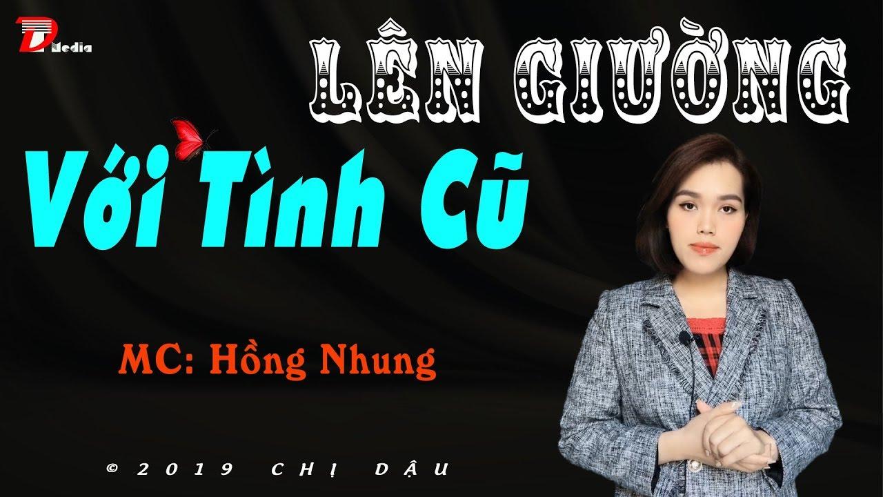 Truyện tâm lí xã hội cực hay – Lên giường với tình cũ – Mc Hồng Nhung