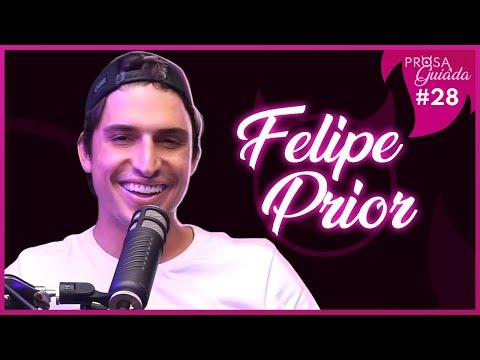 FELIPE PRIOR - Prosa Guiada #28
