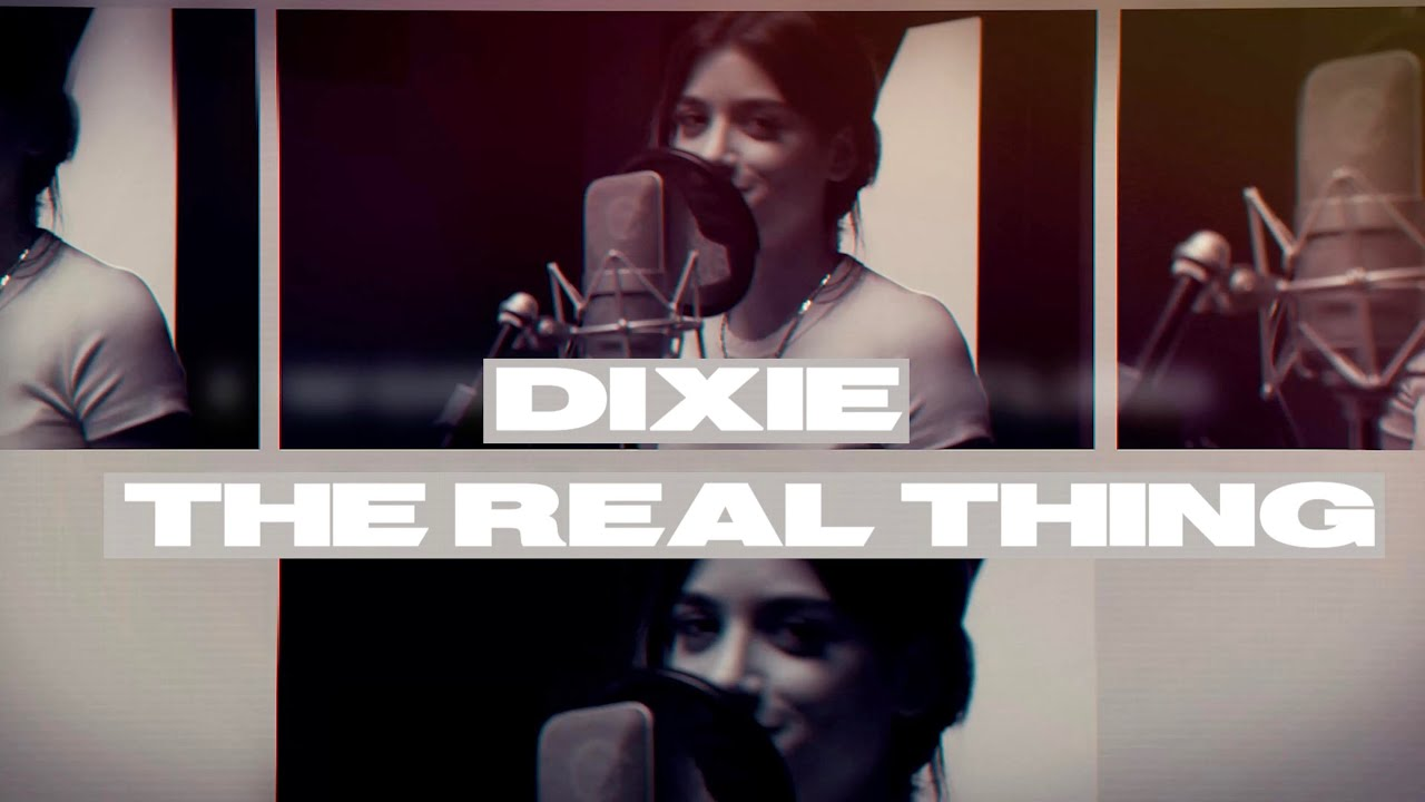 Dixie - The Real Thing (Official Lyric Video)