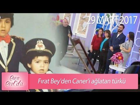 Fırat Bey'den Caner'i ağlatan türkü - Esra Erol'da 29 Mart 2017 - 368. Bölüm - atv