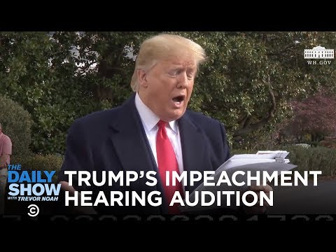 LEAKED: President Trump's impeachment hearing audition | The Daily Show