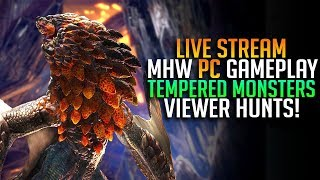 🔥 JOIN THE HUNTS! Elder Dragon and Tempered Viewer Hunts! Monster Hunter World PC [Live Gameplay}