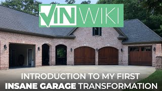 Introduction To My First Insane Garage Transformation