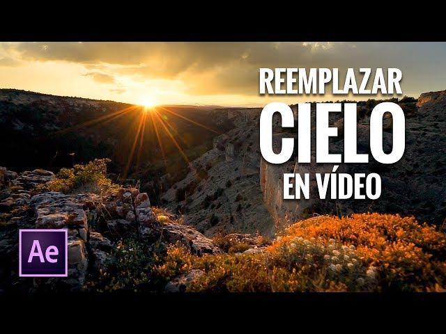 REEMPLAZAR CIELO en VÍDEO con AFTER EFFECTS